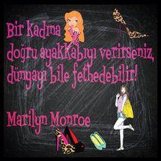 Bir kadına doğru ayakkabıyı verirseniz dünyayı bile fethedebilir Marilyn Monroe sözleri