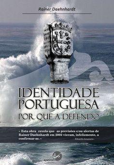 Identidade Portuguesa, Por Que a Defendo  Autor: Rainer Daehnhardt Editor: Apeiron Edições Arte Final: D'Almeida Ateliê Impressão: Espaço Gráfico