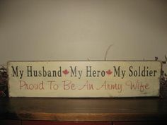 My Husband My Hero My Soldier Army Wife by PrimitiveExpressions, $21.99