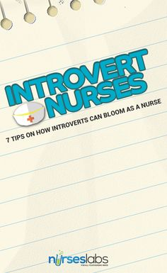 There is power in being an introvert, and below are some of the things that I did to turn my introverted personality into a vessel for delivering my best nursing care.