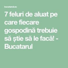 7 feluri de aluat pe care fiecare gospodină trebuie să știe să le facă! - Bucatarul My Recipes, Bakery, Food And Drink, Sweets, Math Equations, Drinks, Felicia, Garden, Sweet Pastries