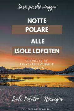 Scopri di più sulla notte polare che si verifica nel mese di dicembre e gennaio alle Isole Lofoten #lofoten #lofotenislands