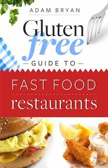 The Gluten-Free Guide to Fast Food Restaurants by Adam Bryan. Whether you have a gluten allergy or are just trying to live a gluten-free lifestyle, this fast food guide will help you discover thousands of gluten free items available at some of the most popular fast food restaurants in the world. #Kobo #eBook