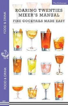 Look what I found doing research! Product Roaring Twenties Mixer's Manual, Fine Cocktails Made Easy: 68 Popular Prohibition Era Drink Recipes, Party Tips and Games, How to Da...