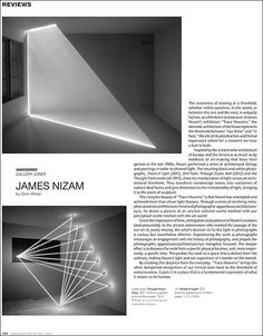 """Reviews - James Nizam """"In James Nizam's exhibition """"Trace Heavens,"""" the domestic architecture of the house represents the threshold between """"out there"""" and """"in here,"""" the site of ritualized action and liminal experience where for a moment we have a foot in both."""""""