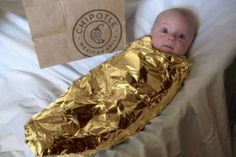 "Baby Burrito! Apparently Chipotle ran a contest to ""wrap up something you love"""