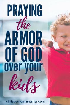 How To Pray The Armor of God Over Your Kids