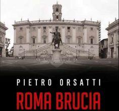 In libreria Roma Brucia di Pietro Orsatti. Prefazione di Marco Damilano