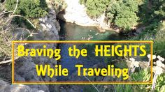 The Thrifty Gypsy's Travels : Braving the Heights While Traveling