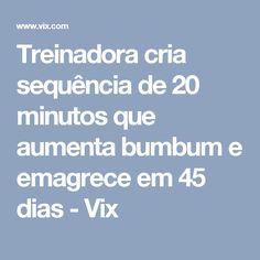 Treinadora cria sequência de 20 minutos que aumenta bumbum e emagrece em 45 dias - Vix