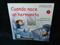 CUANDO NACE UN HERMANITO DE EMILY MENENDEZ-APONTE ILUSTRADO POR R.W. ALLEY DE EDITORIAL JUAN PABLO..