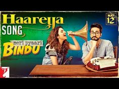 Haareya Arijit Singh Mp3 Song | Meri Pyaari Bindu