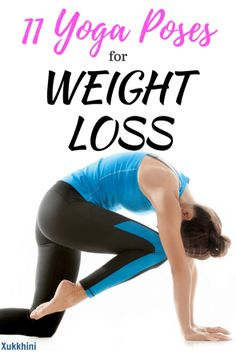 Remedies For Weightloss Yoga-Poses-For-Weight-Loss - 11 yoga poses for weight loss: lose weight and shift that belly fat without breaking a sweat! Quick Weight Loss Tips, Weight Loss Help, Yoga For Weight Loss, Lose Weight Naturally, Reduce Weight, Indian Yoga, Yoga Posen, Yoga Positions, Lose Weight In A Week