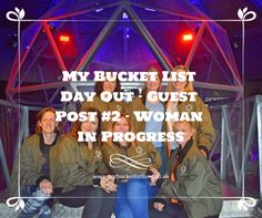 Day out to the Crystal Maze experience in London. My bucket list day out guest post series. By woman in progress