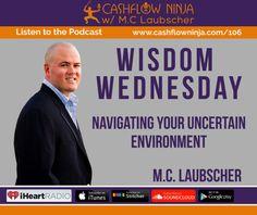 106: Wisdom Wednesday: Navigating Your Uncertain Environment