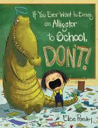 """If You Ever Want to Bring an Alligator to School, Don't! by Elise Parsley. Note to self: If your teacher tells you to bring something from nature for show-and-tell, she does """"not"""" want you to bring an alligator But nothing will stop Magnolia, who's determined to have the best show-and-tell of all--until her reptilian rapscallion starts getting her into some major trouble. Now it's up to Magnolia to find a way to send this troublemaker home--but what could """"possibly"""" scare an alligator away?"""