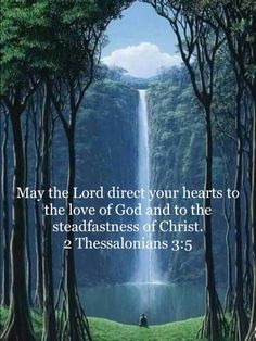 2 Thessalonians May the Lord direct your hearts to the love of God and to the steadfastness of Christ. Biblical Quotes, Bible Verses Quotes, Faith Quotes, Spiritual Quotes, Prayer Scriptures, Prayer Quotes, Bible Truth, Favorite Bible Verses, God Loves Me