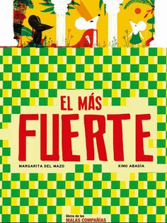 El más fuerte / [texto] Margarita del Mazo ; [ilustraciones] Ximo Abadía. Reading Club, Storytelling, Children Books, Labyrinths, Consciousness, Illustrations