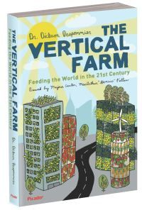 The Vertical Farm Project - Agriculture for the 21st Century and Beyond | www.verticalfarm.com