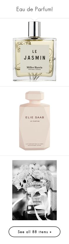"""""""Eau de Parfum!"""" by sarahguo ❤ liked on Polyvore featuring beauty products, fragrance, spray perfume, miller harris perfume, eau de parfum perfume, floral fragrances, perfume fragrance, beauty, fillers and perfume"""