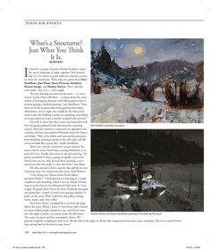 this article appears in the May issue of Plein Air magazine. A bunch of us went out and painted a nocturn one very cold January night in the snow, on a full moon, it was a blast! Other artists who were there : Dave Santillanes, Heather Burton, Stacey Peterson, Kyle Paliotto, Kirsten Savage, Jane Hunt. Kyles painting is awesome!
