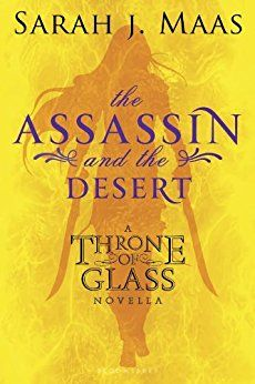 Amazon.com: The Assassin and the Desert: A Throne of Glass Novella (Throne of Glass series Book 1) eBook: Sarah J. Maas: Kindle Store