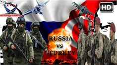 How Scary Russia Vs Turkey Military Power IF went To war