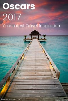 Get inspired by the Oscars 2017 films! This year, filmmakers took us into an emotional journey through very special places all around the globe.  Here are the best Oscars 2017 movies and their spots on the globe. Travel Inspiration