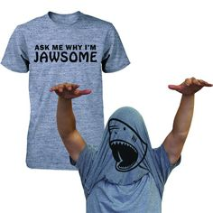 Ask Why I'm Jawsome Flip Up T-shirt Funny Shirts For April Fool's Halloween