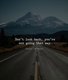 Positive Quotes : QUOTATION – Image : Quotes Of the day – Description Dont look back youre not going that way. Sharing is Power – Don't forget to share this quote ! Dont Look Back Quotes, Looking Back Quotes, New Quotes, Love Quotes, Motivational Quotes, Inspirational Quotes, Motivational Thoughts, Positive Vibes Quotes, Knowing Your Worth