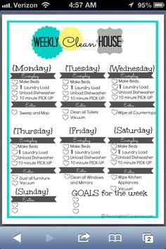 A weekly cleaning list. I've been doing this for a couple of weeks now and I have to say I love it. My house is cleaner than ever and I don't feel like there's tons to do.