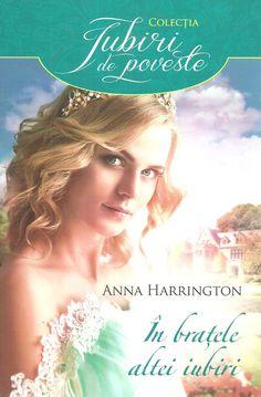In bratele altei iubiri -- Anna Harrington -- If the Duke Demands -- Colectia: Iubiri de poveste Anna, Romantic Times, Carlisle, Books, Movies, Movie Posters, Writers, Club, Libros