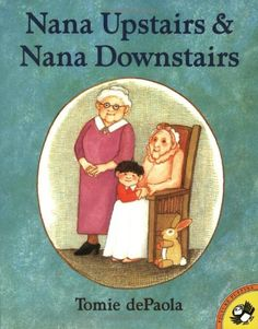 Nana Upstairs and Nana Downstairs by Tomie dePaola (Putnam Juvenile) - Books to help your child deal with the death of a grandparent