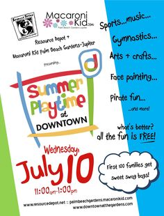 Look for Resource Depot & Macaroni Kid Palm Beach Gardens-Jupiter at Summer Playtime at Downtown at the Gardens...tons of FREE family fun from 11-1, Wednesday July 10th!