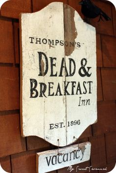 Vacancy sign at the Thompson's Dead and Breakfast