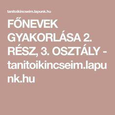FŐNEVEK GYAKORLÁSA 2. RÉSZ, 3. OSZTÁLY - tanitoikincseim.lapunk.hu School, Fa