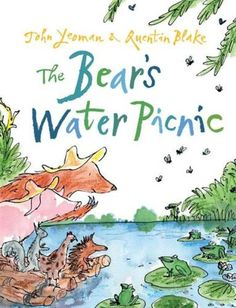 The Bear's Water Picnic, written by John Yeoman, illustrated by Quentin Blake