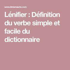 Lénifier : Définition du verbe simple et facile du dictionnaire
