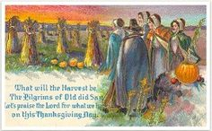 """Victorian Thanksgiving Card """"'What will the harvest be?' the Pilgrims of Old did say. Let's praise the Lord for what we have on this Thanksgiving Day"""""""
