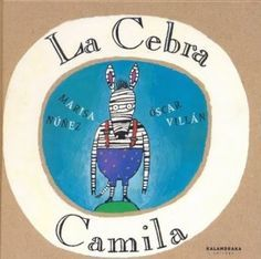 La Cebra Camila. Libro completo I Love Books, My Books, Oscar Nunez, Social Emotional Activities, Google Hangouts, English Book, Library Programs, Spanish Lessons, Reading Activities