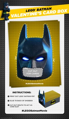 Put together the Valentine's Card box and watch the awesomeness roll in. 'Cause, duh, my face is on the box. Of COURSE you'll get more valentines on that alone. Click here to print! http://pdl.warnerbros.com/wbol/ww/movies/legobatman/pinterest/LEGB_ValentinesBoard_BatmanBox_PDF_v1.pdf | The LEGO® Batman Movie | In theaters now