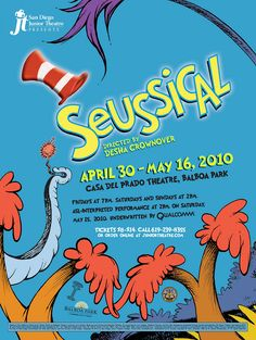"Poster design for San Diego Junior Theatre's 2010 production of ""Seussical the Musical,"" designed by Martin S. Lindsay for Thrive Mediarts, San Diego, California, 2010."