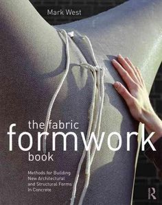 The Fabric Formwork Book: Methods for Building New Architectural and Structural Forms in Concrete (Paperback)