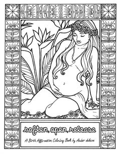 Soften, Open, Release - A Coloring Book of Birth Affirmations by Amber delaine #birthaffirmations #affirmations