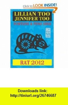 Lillian Too  Jennifer Too Fortune  Feng Shui 2012 Rat (9789673290697) Lillian Too, Jennifer Too , ISBN-10: 9673290695  , ISBN-13: 978-9673290697 ,  , tutorials , pdf , ebook , torrent , downloads , rapidshare , filesonic , hotfile , megaupload , fileserve