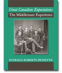 Great Canadian Expectations, The Middlemore Experience. By Patricia Roberts-Pichette