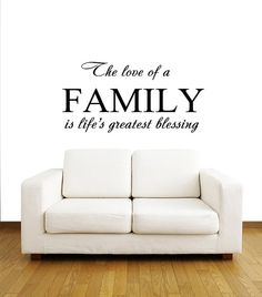 Dear Buyers, Welcome to our shop BestDecals!    This is for a wall decal that reads:  The love of a FAMILY is lifes greatest blessing   ★ SIZE AND