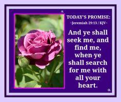 JEREMIAH  29:13 Bible Verses Kjv, Favorite Bible Verses, Thy Word, Word Of God, Jesus Quotes, Bible Quotes, Jeremiah 29 13, Prayers For Him, Seek Me
