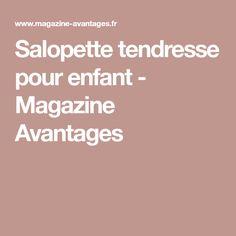 Salopette tendresse pour enfant - Magazine Avantages