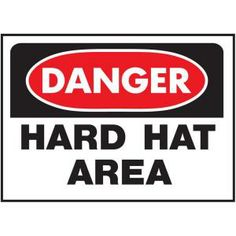 HY-KO 10 in. x 14 in. Plastic Danger Hard Hat Area Occupational Health and Safety Act Sign-507 at The Home Depot
